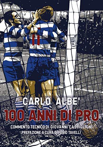 100 anni di Pro por Carlo Albè