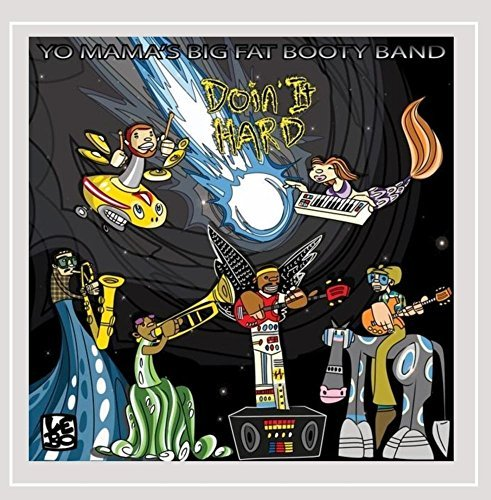 Doin' It Hard [Explicit] by Yo Mama's Big Fat Booty Band (2012-12-11) -