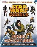 Star Wars Rebels Rebel Adventures Ultimate Sticker Book (Ultimate Stickers)