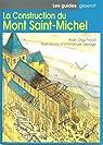 La construction du Mont Saint-Michel par Dag'Naud