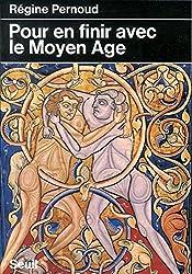 Pour en finir avec le Moyen Age