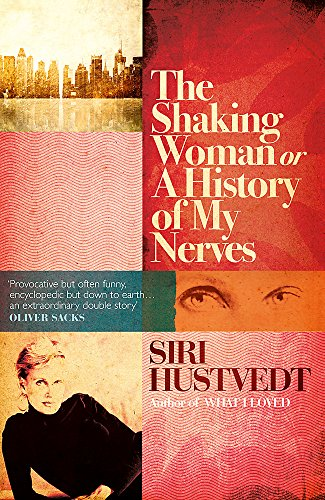 The Shaking Woman: Or A History of My Nerves por Siri Hustvedt