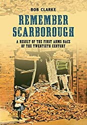 Remember Scarborough: A Result of the First Arms Race of the Twentieth Century