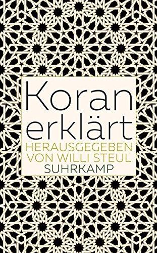 Koran erklärt (suhrkamp taschenbuch, Band 4802)