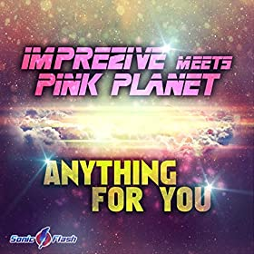 Imprezive meets Pink Planet-Anything For You