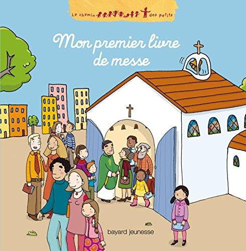 Mon premier livre de messe par KATIA MROWIEC-PHILIPON