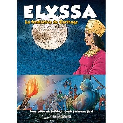 Elyssa: La fondatrice de Carthage