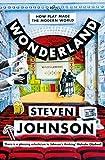 Wonderland: How Play Made the Modern World