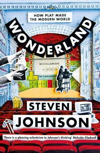 wonderland-how-play-made-the-modern-world