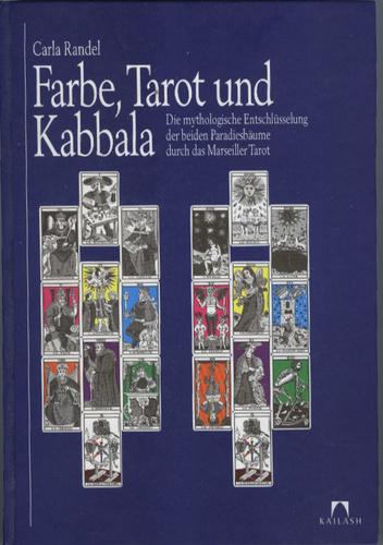 Farbe, Tarot und Kabbala. Die mythologische Entschlüsselung der beiden Paradiesbäume durch das Marseiller Tarot