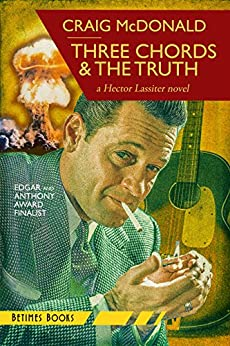 Three Chords & The Truth: A Hector Lassiter novel (Hector Lassiter Series Book 10) by [McDonald, Craig]