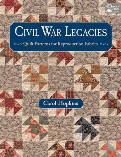 Civil War Legacies: Quilt Patterns for Reproduction Fabrics (That Patchwork Place) 19th Century Muster