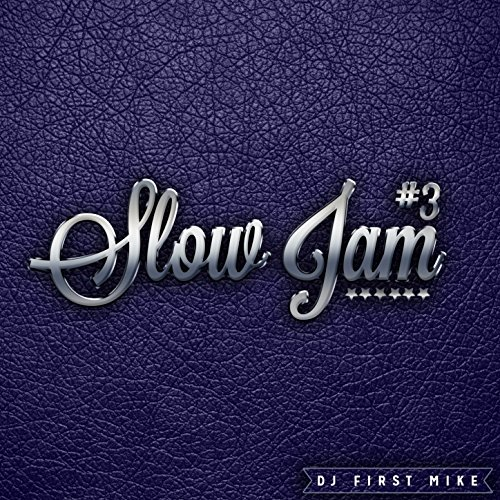 Slow Jam, Vol. 3 [Explicit]