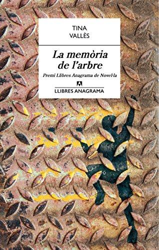 La memoria de l'arbre (Llibres Anagrama) (Catalan Edition) por Tina Vallès