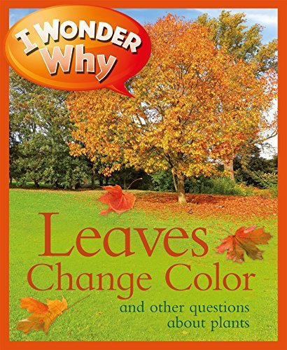 I Wonder Why Leaves Change Color: And Other Questions about Plants (I Wonder Why (Paperback)) by Andrew Charman (2012-01-31)