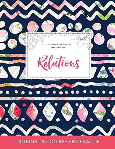 Journal de Coloration Adulte: Relations (Illustrations de Tortues, Floral Tribal)