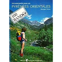 100 randonnées dans les Pyrénées orientales et l'Andorre