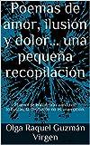 Libros Descargar en linea Poemas de amor ilusion y dolor una pequena recopilacion El amor se encuentra cuando no lo buscas la desilusion no es una opcion (PDF y EPUB) Espanol Gratis