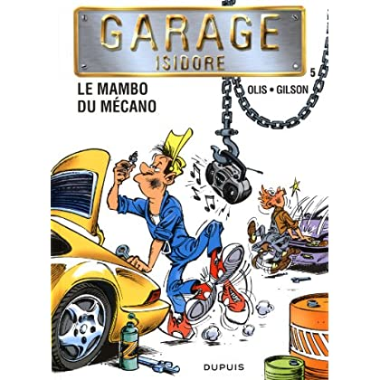 Garage Isidore - tome 5 - le Mambo du Mécano