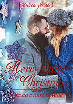 Merry Little Christmas: Questa e Altre Novelle (The Season Trilogy Vol. 4) di [Spadoni, Melissa]