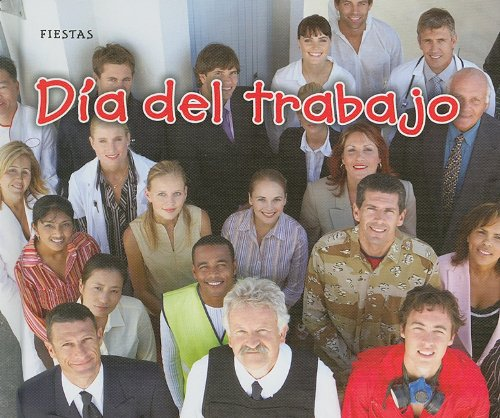 Dia del trabajo /  Labor Day (Fiestas / Holidays and Festivals) por Rebecca Rissman