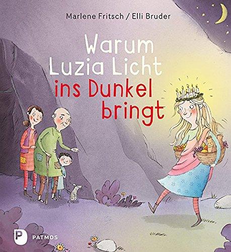 Lucia 1 Licht (Warum Luzia Licht ins Dunkel bringt)