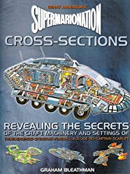 By Graham Bleathman Supermarionation Cross-sections: Revealing the Secrets of the Craft, Machinery and Settings of Gerry [Hardcover]