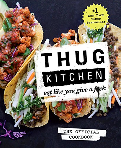 Pdf download thug kitchen the official cookbook eat like you give pdf download thug kitchen the official cookbook eat like you give a fck thug kitchen cookbooks by kitchen thug read online forumfinder Choice Image
