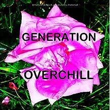 GENERATION OVERCHILL: Renaissance der engagierten Emotionalität