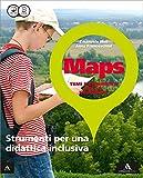 Maps. Strumenti didattica inclusiva. Per la Scuola media. Con e-book. Con espansione online