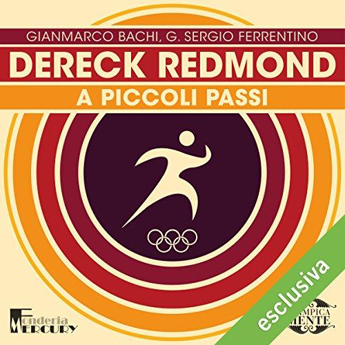 Dereck Redmond: A piccoli passi (Olimpicamente)  Audiolibri