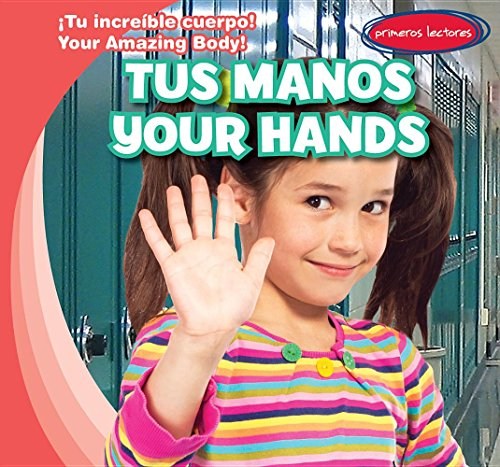 Tus manos/ Your Hands (Tu Increíble Cuerpo!/ Your Amazing Body!) por Liza Raine