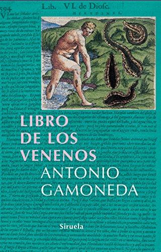 Libro de los venenos/ Book of Poisons (Libros Del Tiempo) por Antonio Gamoneda