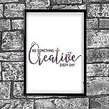 Creative motivierendem positiven Gedanken Zitat Poster Bild Kunstdruck Wand 28 - A4 (21 x 30 cm)