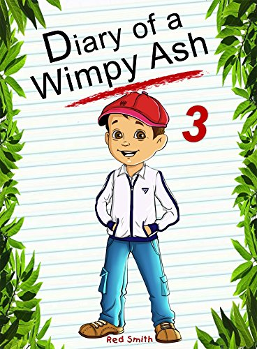 Diary Of A Wimpy Ash 3 (Animal Diary Book 21) (English Edition)