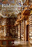 Bibliothèques, une histoire mondiale