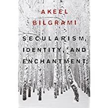 Secularism, Identity, and Enchantment (Convergences) (Convergences: Inventories of the Present)