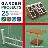 Garden Projects: 25 Easy-to-Build Wood Structures & Ornaments