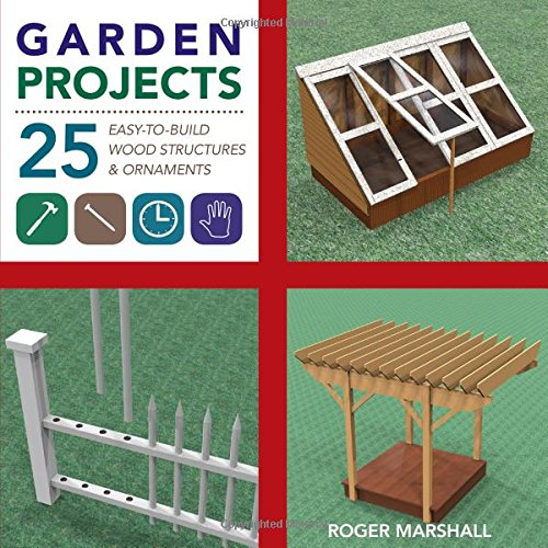 Garden Projects: 25 Easy-to-Buil...