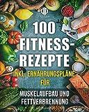 Fitness-Rezepte - Muskelaufbau und Fettverbrennung inkl. Bilder u. Ernährungspläne