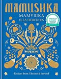 Mamoushka: Recipes from Ukraine & beyond