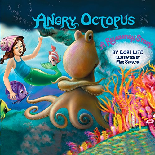 Angry Octopus: An Anger Management Story for Children Introducing Active Progressive Muscle Relaxation and Deep Breathing