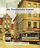 Die Straßenbahn kommt: Die Geschichte der Bamberger Tram von 1897 bis 1922 - Wolfgang Wußmann