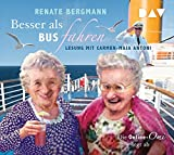 Besser als Bus fahren. Die Online-Omi legt ab: Lesung mit Carmen-Maja Antoni (3 CDs) - Renate Bergmann