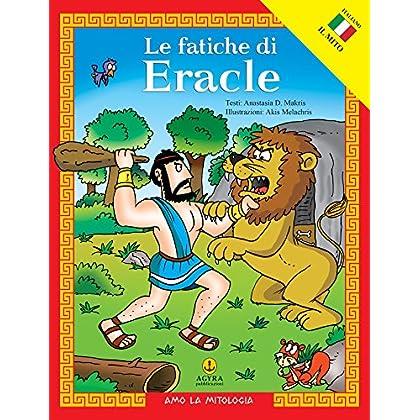 Le Fatiche Di Eracle (Amo La Mitologia)