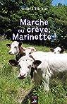 Marche ou crève, Marinette ! par l'Héritier