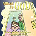 What is God? (English Edition)