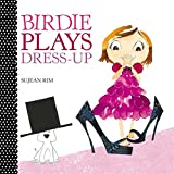 Birdie Plays Dress-Up (Birdie Series)