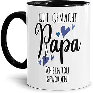Vatertag Gut gemacht Papa ich bin toll geworden Bedruckt Tasse Geschenk Spruch