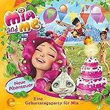Eine Geburtstagsparty für Mia (Mia and Me - Neue Abenteuer 3)